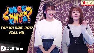 Ngạc Nhiên Chưa 2017   Tập 101: An Vy - Lan Hương  (06/09/2017)