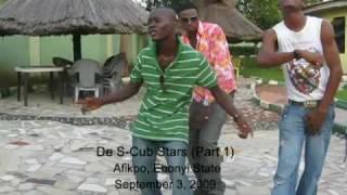 De S-Cub Stars -- Afikpo, Ebonyi State, Nigeria (Part 1)