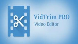 محرر الفيديو للاندرويد ( VidTrim Pro ) شرح وتحميل HD