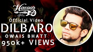 DILBARO - Official Video Song | Kashmiri Folk | Owais Bhatt | Romantic Ballad | OB Records