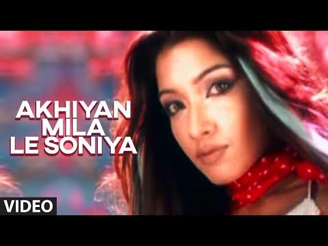 Akhiyan Mila Le Soniya (Full Video Song) - Khanki Hai Chudiyan   Tanya Singh Songs