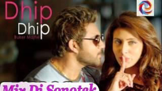 Dhip Dhip Buker Majhe -Mix Dj Sonotek
