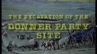 Trail of Tragedy: The Excavation of the Donner Party Site (1994), Part 1