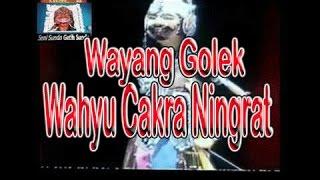 Wahyu Cakra Ningrat Full  - Wayang Golek Asep Sunandar Sunarya