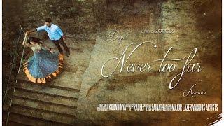 Never Too Far - Deepak | Aamani