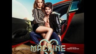 All Songs of Machine 2017 I Hindi Movie March 2017
