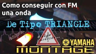 Tutorial Yamaha Montage: Onda triangular (Triangle) o algo parecido