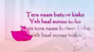 Main Tera Naam Bataun Kisko Yeh Haal Sunao Kisko😭