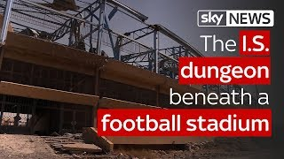 The Islamic State dungeon beneath a football stadium