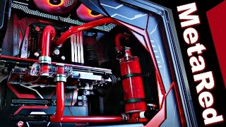 Project MetaRed - Time lapse Ultimate Custom Water Cooled PC Case Mod