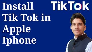 Apple Iphone Users Install Tik Tok App | How to Download Tik Tok App in iPhone After ban