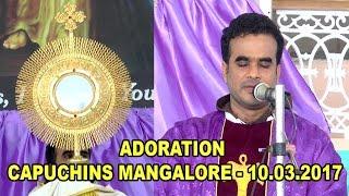 Adoration - Capuchins Mangalore - 10. 03. 2017.