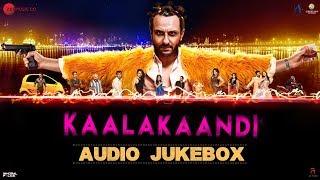 Kaalakaandi Full Movie Audio Jukebox Saif Ali Khan Kunaal Roy Kapur Deepak Dobriyal