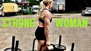 STRONG WOMAN - Training for my competition