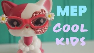 LPS: MEP - Cool Kids [Full]