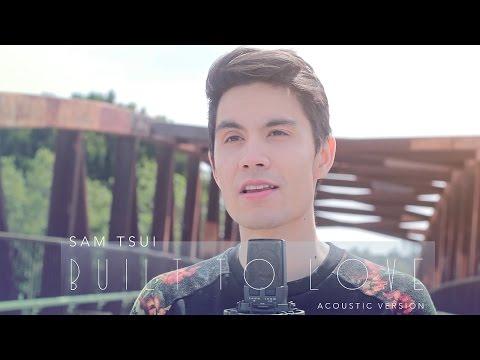 Xxx Mp4 Built To Love Acoustic Version Sam Tsui 3gp Sex