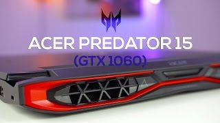 Acer Predator 15 (GTX 1060) Review: A Fast & Powerful Gaming Laptop that Runs Cool!