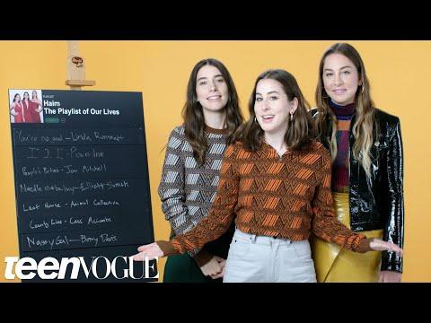 HAIM Create the Playlist to Their Lives | Teen Vogue