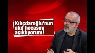 Ahmet KEKEÇ    Kılıçdaroğlu'nun akıl hocasını açıklıyorum!