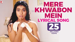 Lyrical: Mere Khwabon Mein Song with Lyrics | Dilwale Dulhania Le Jayenge | Kajol | Anand Bakshi