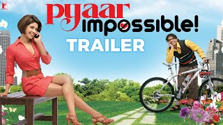 Pyaar Impossible | Official Trailer | Uday Chopra | Priyanka Chopra