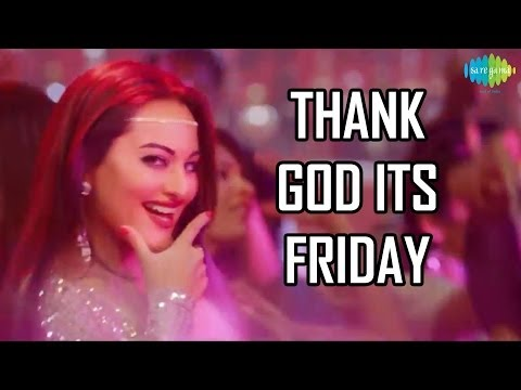 Xxx Mp4 Thank God It S Friday TGIF HIMMATWALA Official Disco Song Sonakshi Sinha 3gp Sex