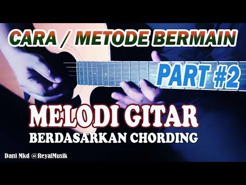 RAHASIA MELODY #2 - Belajar Melodi Gitar Metode CHORDING
