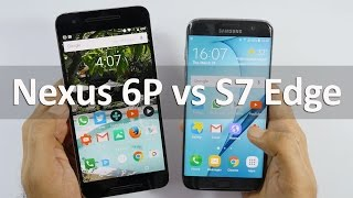 Nexus 6P vs Samsung Galaxy S7 Edge compared Which is better?