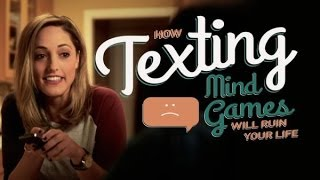 How Texting Mind Games Will Ruin Your Life