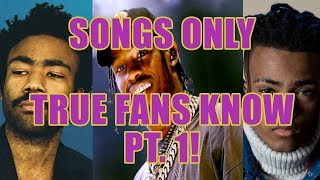 Songs That Only True Fans Know Pt. 1!