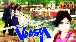 VAASTA |  JASLEEN KAUR | NEW PUNJABI SONG 2016 | OFFICIAL FULL VIDEO HD