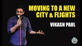 Vikash Paul on Moving to a New City & Flights  Stand-up Comedy  