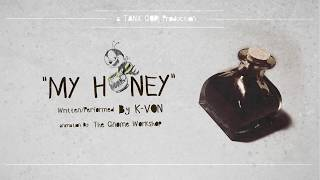"""My Honey"" ♪ ♫ - Official Animated Music Video (K-von)"
