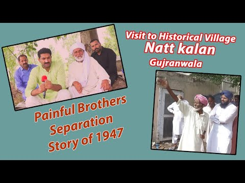Natt Kalan Gujranwala pakistan! Punjab Partition Story & Ancestral Village Raghwinder singh Natt USA