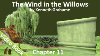 Chapter 11 - The Wind in the Willows by Kenneth Grahame - 'Like Summer Tempests Came His Tears'