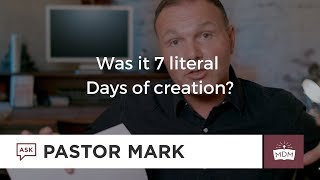 Was it 7 literal days of creation?