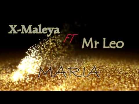 X-Maleya ft MR Leo