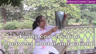 Funny conversation between doctor and patient in hindi || Bollywood Comedy Capsule