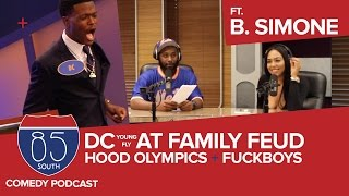 DC Young Fly At Family Feud | Hood Olympics & Fuck Boys Ft. B. Simone | The 85 South Show