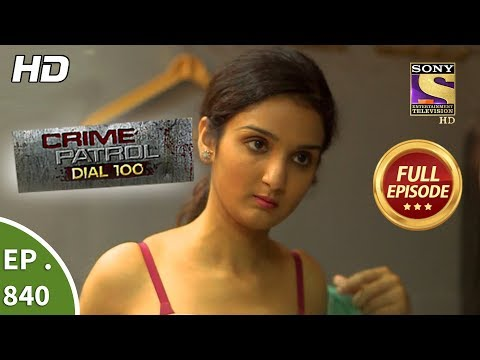 Xxx Mp4 Crime Patrol Dial 100 Ep 840 Full Episode 10th August 2018 3gp Sex