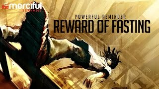 The Rewards of Fasting - Powerful Video
