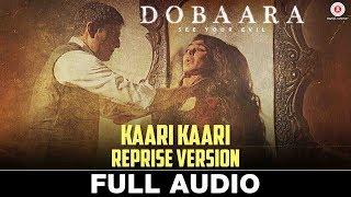 Kaari Kaari Reprise Version - Full Audio   Dobaara   Huma Qureshi & Saqib Saleem   Arko & Payal Dev