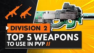 TOP 5 PVP WEAPONS IN THE DIVISION 2