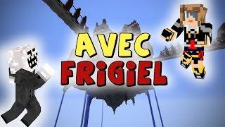 GONEFISHING, SKYHIGH AVEC FRIGIEL ! - UHC Scénario