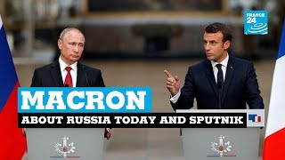 Macron slams RT, Sputnik news as 'lying propaganda' at Putin press conference