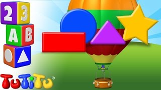 TuTiTu Preschool | Learning Shapes for Babies and Toddlers | Hot Air Balloon