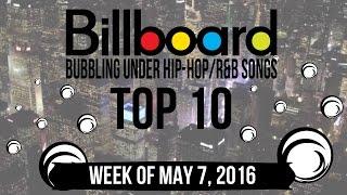 Top 10 - Billboard Bubbling Under Hip-Hop/R&B Songs | Week of May 7, 2016