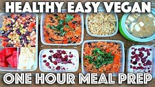 EASY MEAL PREP IN ONE HOUR (HEALTHY VEGAN RECIPES)