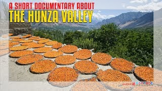 A Short Documentary About The Hunza Valley