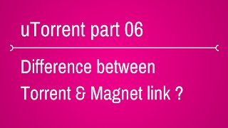 what is the difference between torrent and magnet link